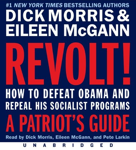Revolt!: What the New Republican House Must Do to Reject, Repeal, and Replace Obama's Socialist Programs . . . and How to Make Sure They Do It  2011 edition cover