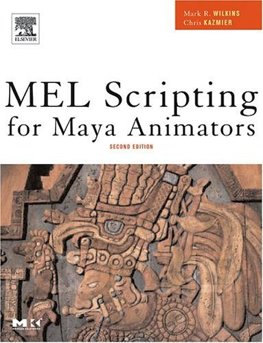 MEL Scripting for Maya Animators  2nd 2005 edition cover