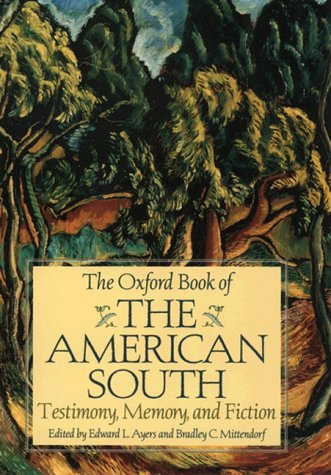 Oxford Book of the American South Testimony, Memory, and Fiction  1998 (Reprint) edition cover