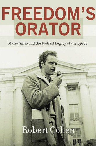 Freedom's Orator Mario Savio and the Radical Legacy of the 1960s  2009 edition cover