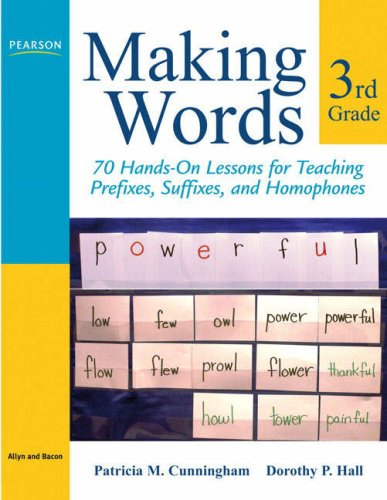 Making Words Third Grade 70 Hands-On Lessons for Teaching Prefixes, Suffixes, and Homophones  2009 edition cover