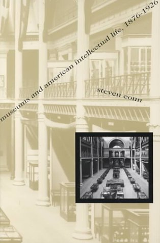 Museums and American Intellectual Life, 1876-1926   1998 edition cover