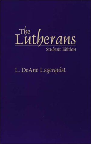 Lutherans  Student Manual, Study Guide, etc. 9780275963934 Front Cover