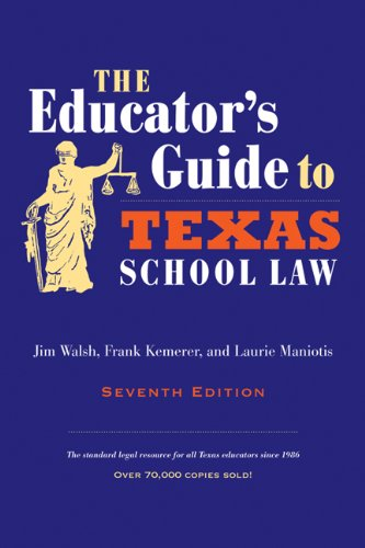 Educator's Guide to Texas School Law Seventh Edition 7th 2010 (Revised) edition cover