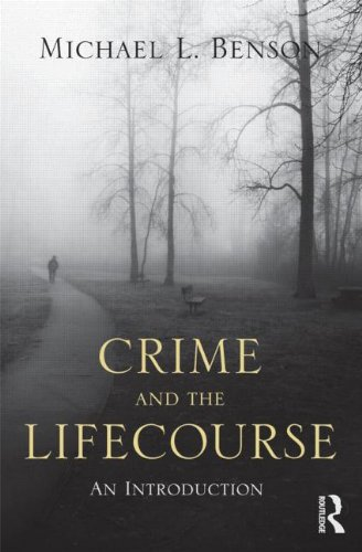 Crime and the Life Course  2nd 2012 (Revised) edition cover
