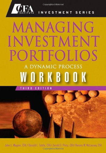 Managing Investment Portfolios A Dynamic Process 3rd 2007 (Workbook) edition cover