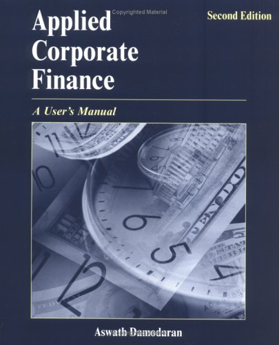 Applied Corporate Finance A User's Manual 2nd 2006 (Revised) 9780471660934 Front Cover