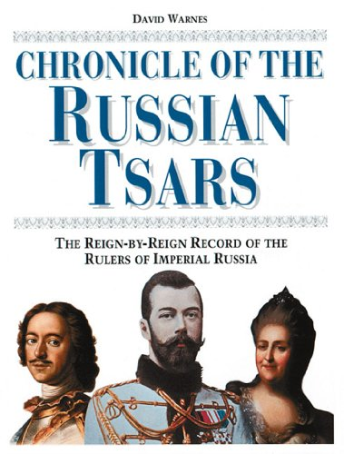 Chronicle of the Russian Tsars The Reign-by-Reign Record of the Rulers of Imperial Russia  1999 edition cover