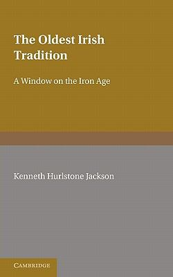 Oldest Irish Tradition A Window on the Iron Age  2010 9780521134934 Front Cover
