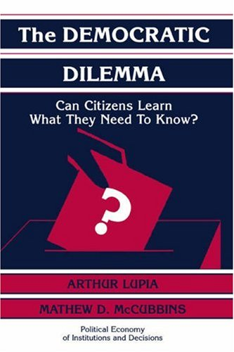 Democratic Dilemma Can Citizens Learn What They Need to Know?  1998 edition cover