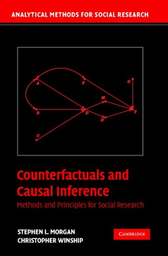Counterfactuals and Causal Inference Methods and Principles for Social Research  2007 edition cover