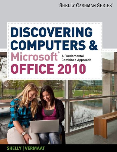 Discovering Computers and Microsoft� Office 2010 A Fundamental Combined Approach  2012 9780538473934 Front Cover