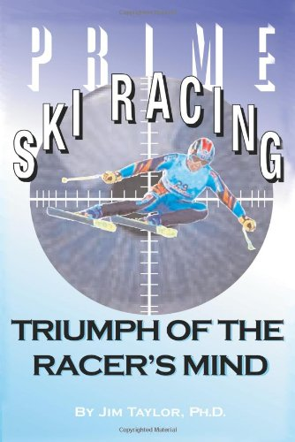 Prime Ski Racing Triumph of the Racer's Mind N/A 9780595139934 Front Cover