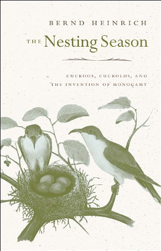 Nesting Season Cuckoos, Cuckolds, and the Invention of Monogamy  2010 edition cover