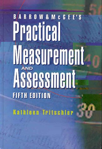 Barrow and McGee's Practical Measurement and Assessment  5th 2000 (Revised) 9780683083934 Front Cover