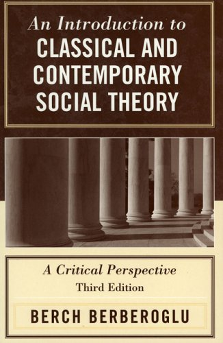 Introduction to Classical and Contemporary Social Theory A Critical Perspective 3rd 2005 (Revised) edition cover