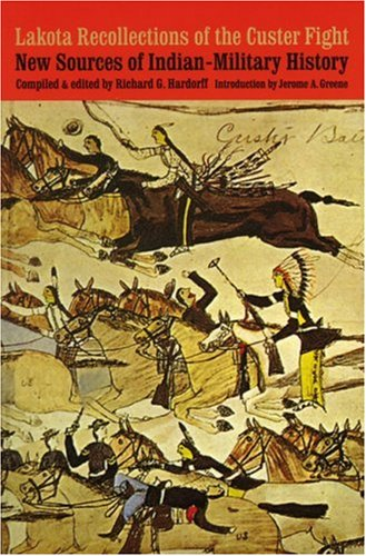 Lakota Recollections of the Custer Fight New Sources of Indian-Military History  1997 edition cover
