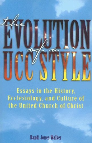 Evolution of a Ucc Style : History, Ecclesiology, and Culture of the United Church of Christ 1st 2005 edition cover
