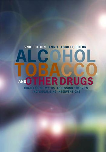 Alcohol, Tobacco, and Other Drugs : Challenging Myths, Assessing Theories, Individualizing Interventions 2nd 2009 edition cover