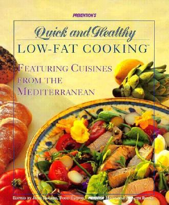 Prevention's Quick and Healthy Low-Fat Cooking Featuring Healthy Cuisines from the Mediterranean Revised  9780875961934 Front Cover