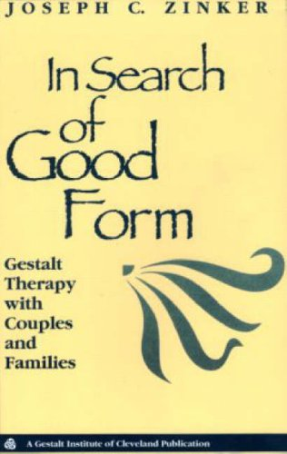 In Search of Good Form Gestalt Therapy with Couples and Families  1998 9780881632934 Front Cover