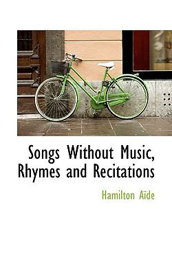 Songs Without Music, Rhymes and Recitations N/A 9781115431934 Front Cover