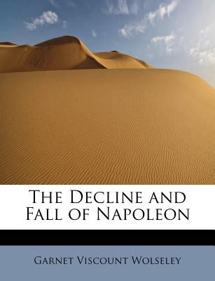 Decline and Fall of Napoleon  N/A 9781115697934 Front Cover