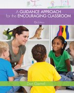 Guidance Approach for the Encouraging Classroom  6th 2014 (Revised) 9781133938934 Front Cover