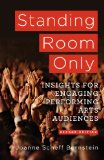 Standing Room Only Marketing Insights for Engaging Performing Arts Audiences 2nd 2014 (Revised) edition cover