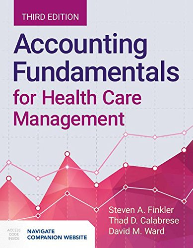 Accounting Fundamentals for Health Care Management  3rd 2019 (Revised) 9781284124934 Front Cover