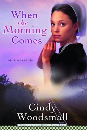 When the Morning Comes Book 2 in the Sisters of the Quilt Amish Series  2007 9781400072934 Front Cover