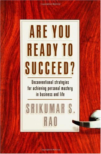Are You Ready to Succeed? Unconventional Strategies to Achieving Personal Mastery in Business and Life  2006 9781401301934 Front Cover