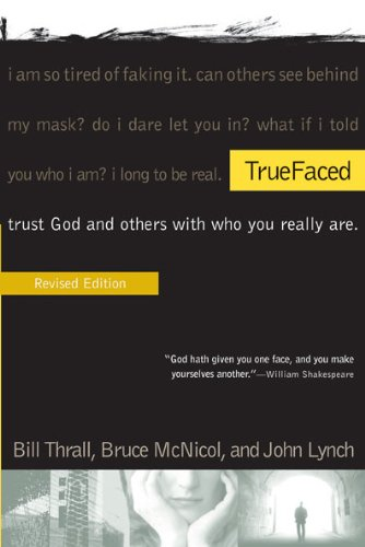 TrueFaced Trust God and Others with Who You Really Are  2004 edition cover