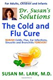Dr. Susan's Solutions The Cold and Flu Cure N/A 9781939013934 Front Cover