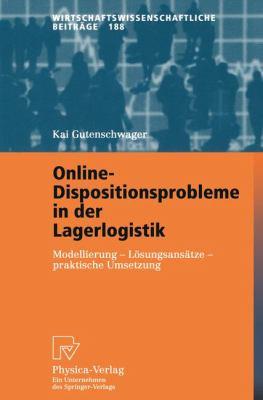 Online-Dispositionsprobleme in der Lagerlogistik Modellierung - L�sungsans�tze - Praktische Umsetzung  2002 9783790814934 Front Cover