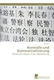 Kontrolle und Kommerzialisierung Chinesische Medien in der Globalisierung N/A 9783838127934 Front Cover
