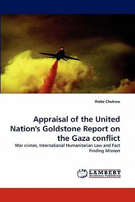 Appraisal of the United Nation's Goldstone Report on the Gaza Conflict N/A 9783843358934 Front Cover