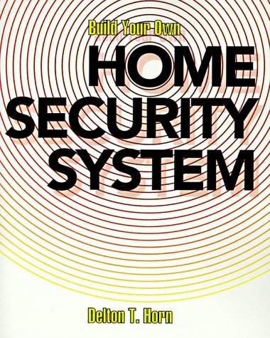 Build Your Own Home Security System  N/A edition cover