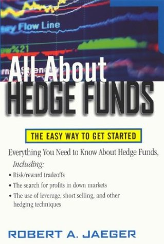 Hedge Funds The Easy Way to Get Started  2003 edition cover