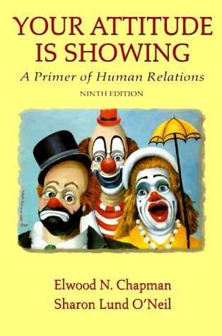 Your Attitude Is Showing A Primer of Human Relations. 9th 1999 edition cover