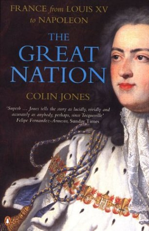 Great Nation France from Louis XV to Napoleon  2003 9780140130935 Front Cover