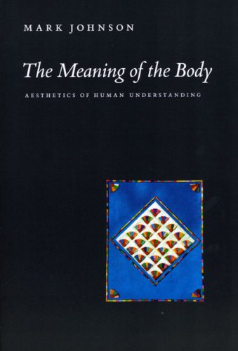 Meaning of the Body Aesthetics of Human Understanding  2008 edition cover