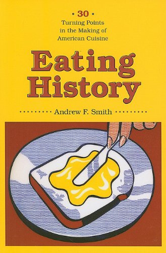 Eating History Thirty Turning Points in the Making of American Cuisine  2011 edition cover