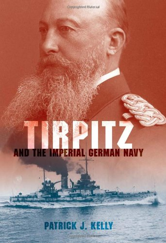 Tirpitz and the Imperial German Navy   2011 9780253355935 Front Cover