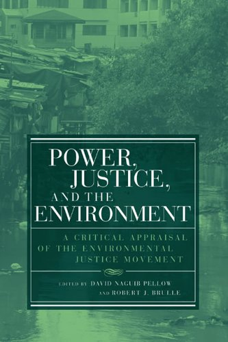 Power, Justice, and the Environment A Critical Appraisal of the Environmental Justice Movement  2005 edition cover