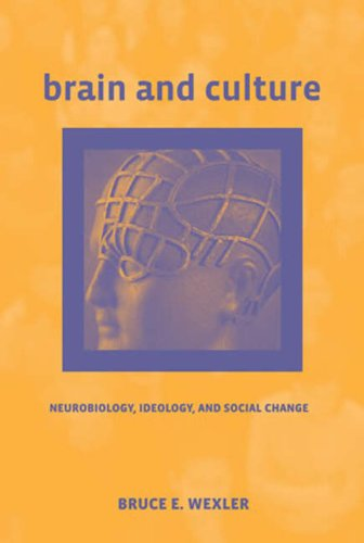 Brain and Culture Neurobiology, Ideology, and Social Change  2008 edition cover