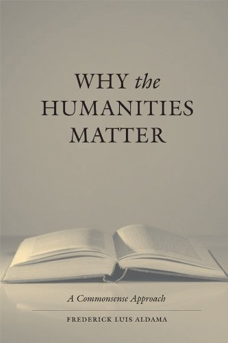 Why the Humanities Matter A Commonsense Approach  2008 edition cover