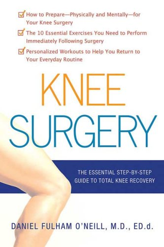Knee Surgery The Essential Guide to Total Knee Recovery  2009 edition cover