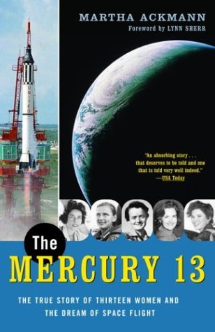 Mercury 13 The True Story of Thirteen Women and the Dream of Space Flight Reprint edition cover