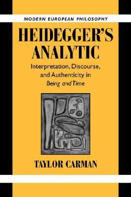 Heidegger's Analytic Interpretation, Discourse and Authenticity in Being and Time  2007 9780521038935 Front Cover